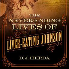 The Never-Ending Lives of Liver-Eating Johnson