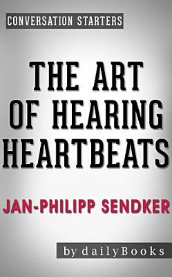 The Art of Hearing Heartbeats  A Novel by Jan Philipp Sendker   Conversation Starters