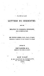 Familiar Letters on Chemistry: And Its Relation to Commerce, Physiology, and Agriculture