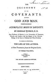 The Economy of the Covenants Between God and Man: Comprehending a Complete Body of Divinity. In Two Volumes, Volume 2