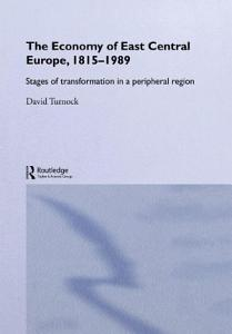 The Economy of East Central Europe  1815 1989 PDF