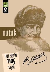 Nutuk: Türkiye'de İlk Kez…Orijinal (Osmanlıca) Nutuk'tan bire bir çeviri….