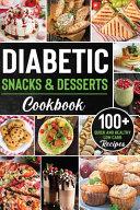 Diabetic Snacks and Desserts Cookbook