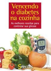 Vencendo o diabetes na cozinha: As melhores receitas para controlar sua glicose