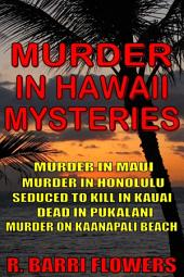 Murder in Hawaii Mysteries 5-Book Bundle: Murder in Maui\Murder in Honolulu\Seduced to Kill in Kauai\Dead in Pukalani\Murder on Kaanapali Beach