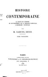Histoire contemporaine: la chute de l'empire, le Gouvernement de la défense nationale, l'Assemblée nationale, Volume3