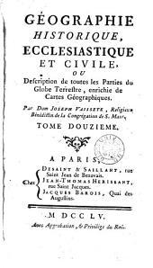Géographie historique, ecclesiastique et civile ou Description de toutes les parties du globe terrestre, enrichie de cartes géographiques: Volume12