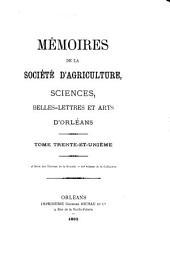 Mémoires de la Société d'agriculture, sciences, belles-lettres et arts d'Orléans: Volumes31à32