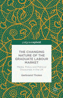 The Changing Nature of the Graduate Labour Market