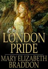 London Pride: Or When the World was Younger