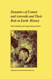 Dynamics of Comets and Asteroids and Their Role in Earth History: Proceedings of a Workshop held at the Dynic Astropark 'Ten-Kyu-Kan', August 14–18, 1997