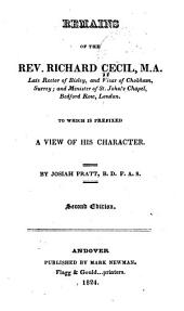 Remains of the Rev. Richard Cecil ...: To which is Prefixed a View of His Character
