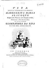 Vita della venerabile madre Margherita Maria Alacoque religiosa della Visitazione di S. Francesco di Sales, dedicata a ... Giambista da Riva Savio del Consiglio