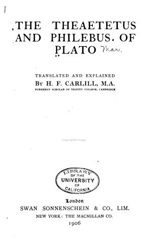 The Theaetetus and Philebus of Plato