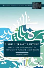 Urdu Literary Culture: Vernacular Modernity in the Writing of Muhammad Hasan Askari