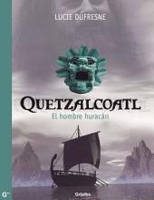Quetzalcóatl. El hombre huracán: El hombre huracán
