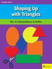 Shaping Up with Triangles: Mrs. E's Extraordinary Activities