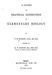 A Course of Practical Instruction in Elementary Biology
