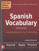 Practice Makes Perfect  Spanish Vocabulary  Third Edition PDF