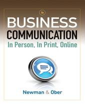 Business Communication: In Person, In Print, Online: Edition 8