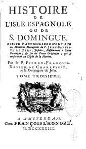 Histoire de l'Isle espagnole ou de S. Domingue