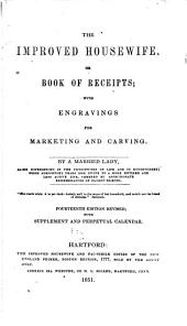The improved housewife, or Book of receipts: with engravings for marketing and carving