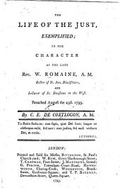 The Life of the Just, Exemplified; in the Character of the Late Rev. W. Romaine ... Preached August the 23d. 1795