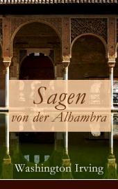 Sagen von der Alhambra (Vollständige deutsche Ausgabe): Erzählungen aus der Alhambra
