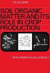 Soil Organic Matter and its Role in Crop Production