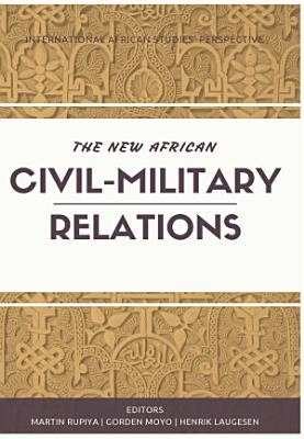 The New African Civil Military Relations