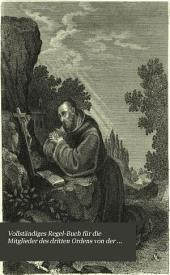 Vollständiges Regel-Buch für die Mitglieder des dritten Ordens von der Busse: nebst einem Anhang der vorzüglichsten allgemeinen Andachtsübungen für römisch-katholische Christen