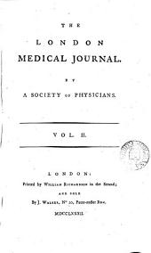 The London Medical Journal: By a Society of Physicians, Volume 2, Issue 1