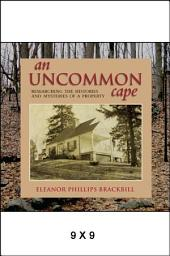 An Uncommon Cape: Researching the Histories and Mysteries of a Property