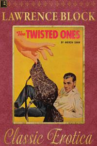 The Twisted Ones  Collection of Classic Erotica   15 PDF