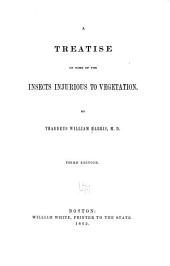 A Treatise on Some of the Insects of New England which are Injurious to Vegetation