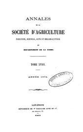 Annales de la Société d'Agriculture, Industrie, Sciences, Arts et Belles-Lettres du Département de la Loire: Volume 18
