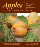 Apples of North America: Exceptional Varieties for Gardeners, Growers, and Cooks
