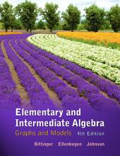 Elementary and Intermediate Algebra: Graphs and Models, Edition 4