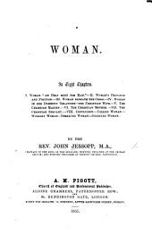 Woman. In eight chapters. [Founded on two sermons by Adolphe Monod.]