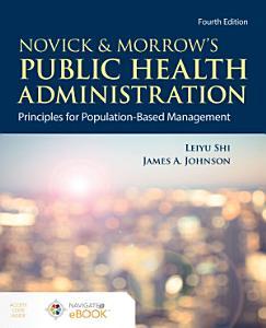 Novick   Morrow s Public Health Administration  Principles for Population Based Management Book