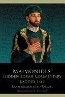 Maimonides' Hidden Torah Commentary -- Exodus 1-20
