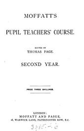 Moffatt's pupil teachers' course (ed. by T. Page). Candidates, 2nd (-4th) year