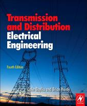 Transmission and Distribution Electrical Engineering: Edition 4