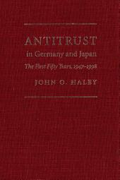 Antitrust in Germany and Japan: The First Fifty Years, 1947-1998