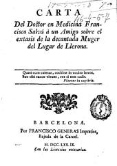 Carta del doctor en medicina Francisco Salvá a un amigo sobre el extasis de la decantada muger del lugar de Llerona ...
