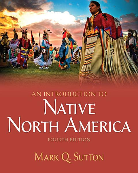 Download An Introduction to Native North America    Pearson eText Book