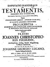 Disp. inaug. de testamentis, describente ICto Cicerone, decidente imperatore Iustiniano