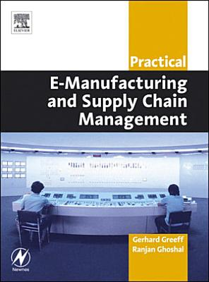 Practical E Manufacturing and Supply Chain Management PDF
