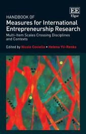 Handbook of Measures for International Entrepreneurship Research: Multi-Item Scales Crossing Disciplines and Contexts