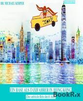 Ein Hase als Taxifahrer in Hongkong: Eine satirische Reise durch Asien